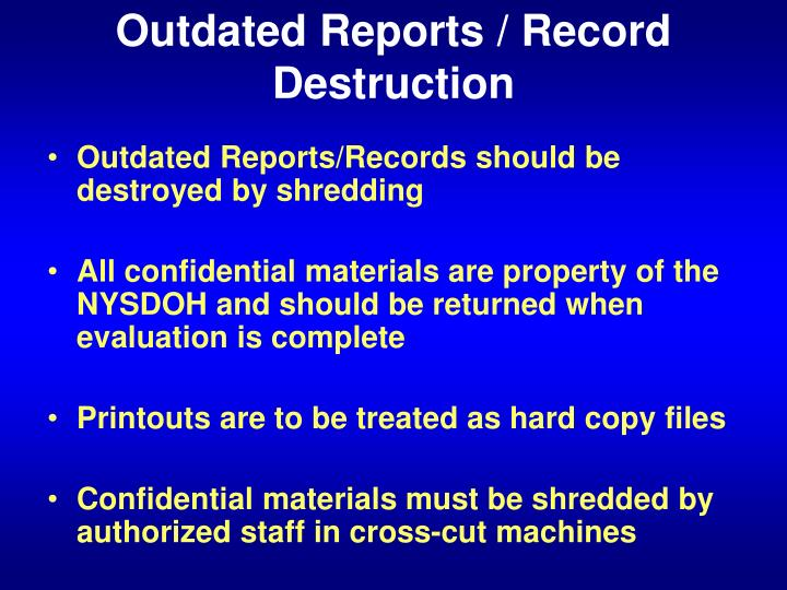 Outdated Reports / Record Destruction