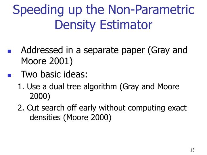 Speeding up the Non-Parametric Density Estimator
