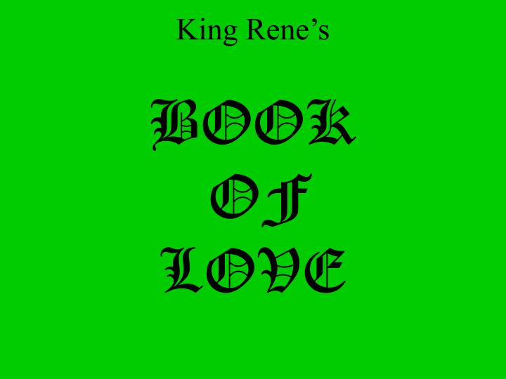 King rene s book of love