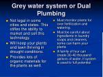 grey water system or dual plumbing