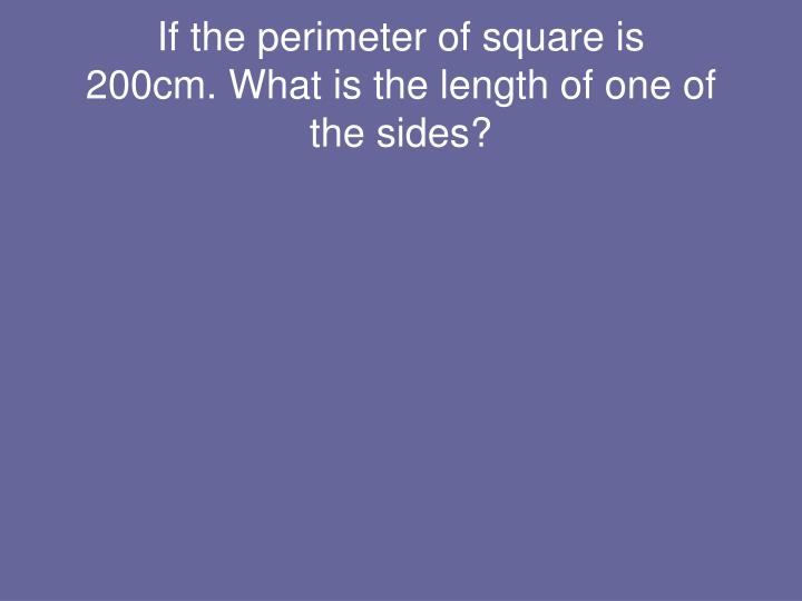 If the perimeter of square is