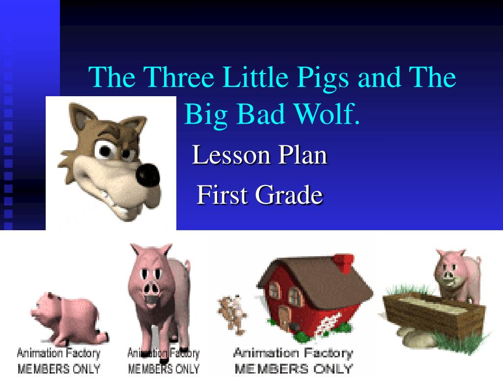 The Three Little Pigs and The Big Bad Wolf.