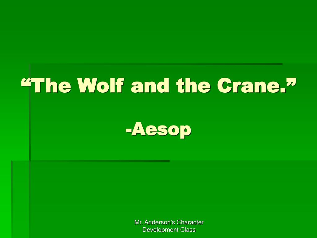 """""""The Wolf and the Crane."""""""
