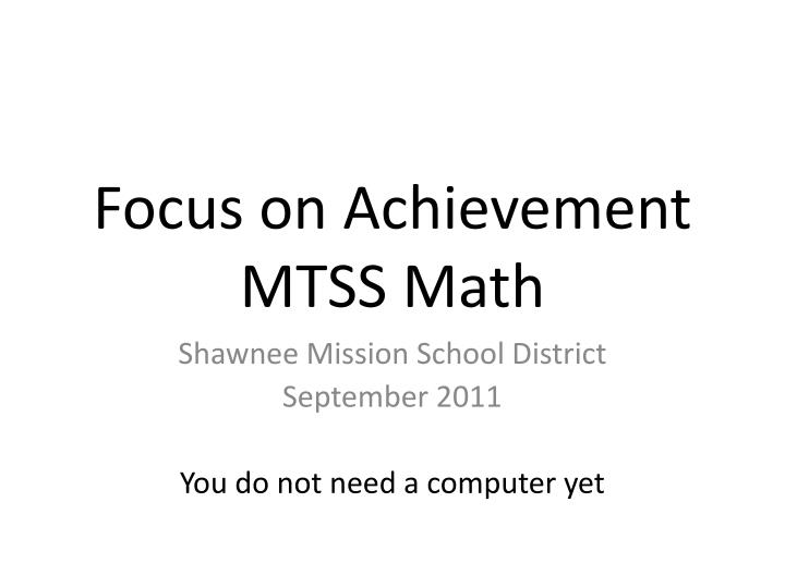 Focus on achievement mtss math