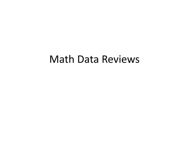 Math Data Reviews
