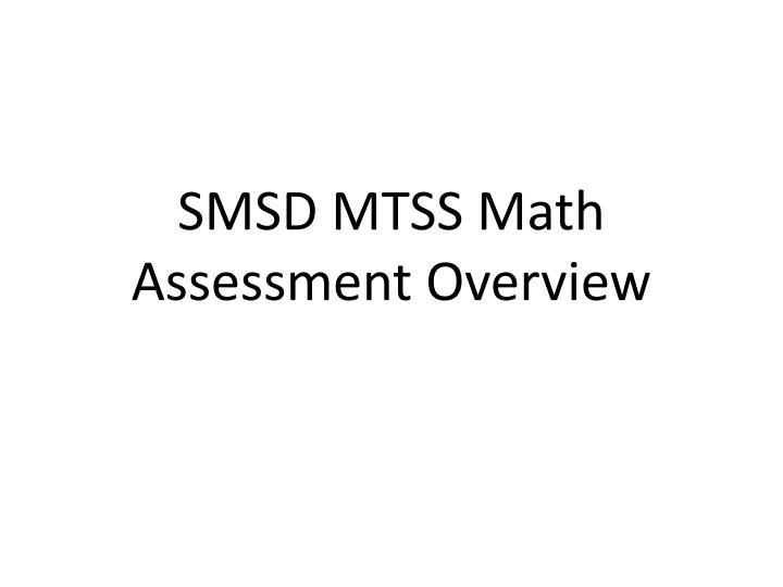SMSD MTSS Math Assessment Overview