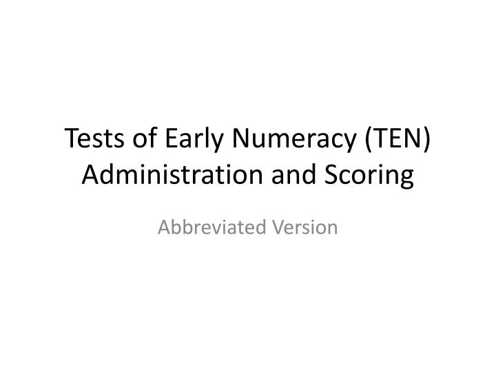 Tests of Early Numeracy (TEN)