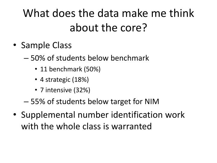 What does the data make me think about the core?
