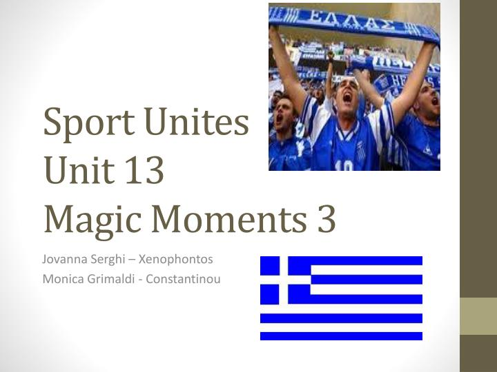 Sport unites unit 13 magic moments 3
