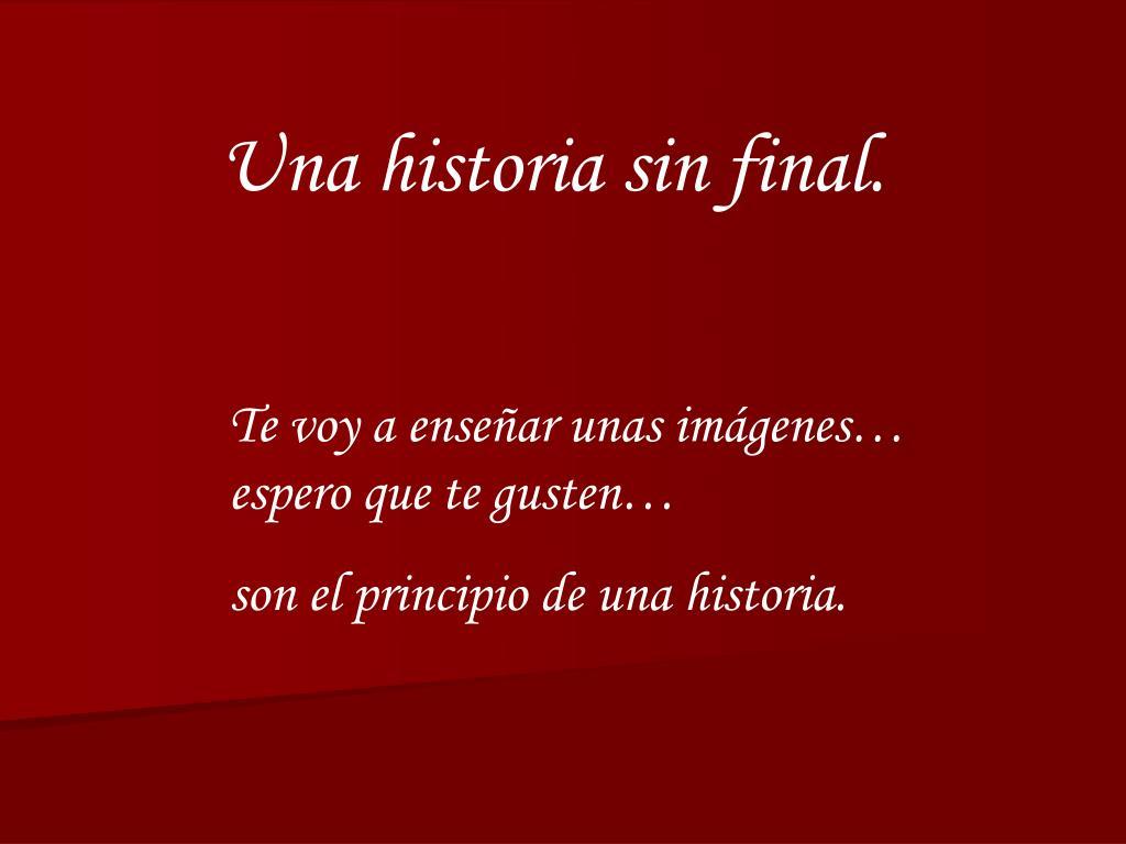 Una historia sin final.