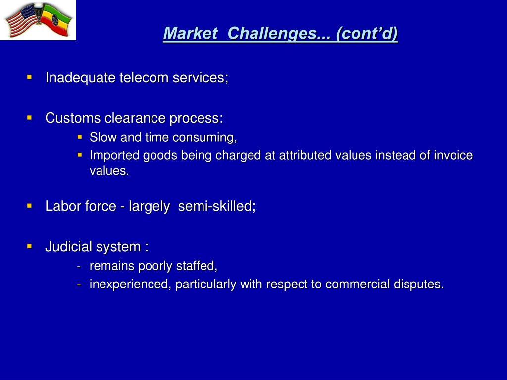 Market  Challenges... (cont'd)