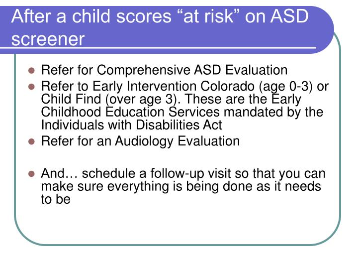 "After a child scores ""at risk"" on ASD screener"