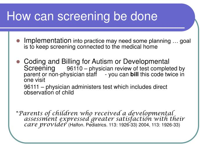 How can screening be done