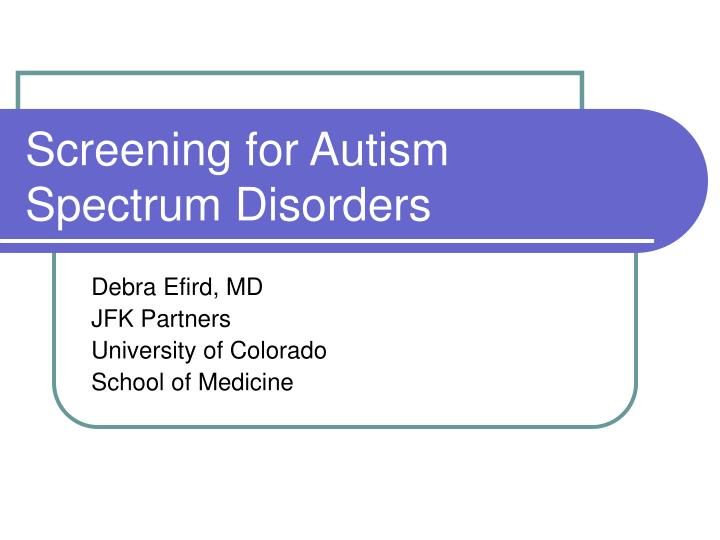 Screening for autism spectrum disorders
