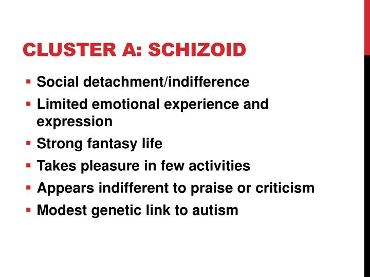 Cluster A: Schizoid