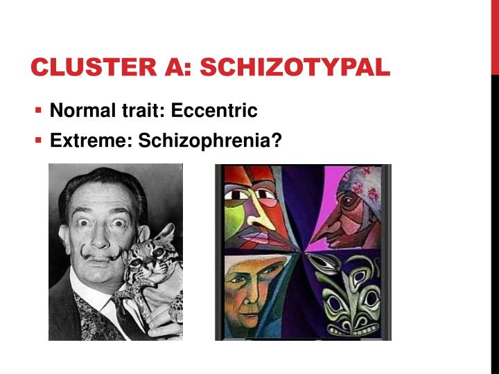 Cluster A: Schizotypal