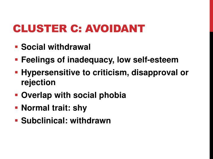 Cluster C: Avoidant