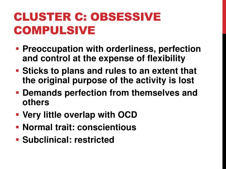Cluster C: Obsessive compulsive