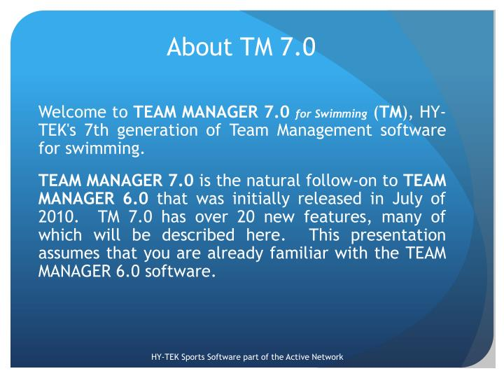 About TM 7.0