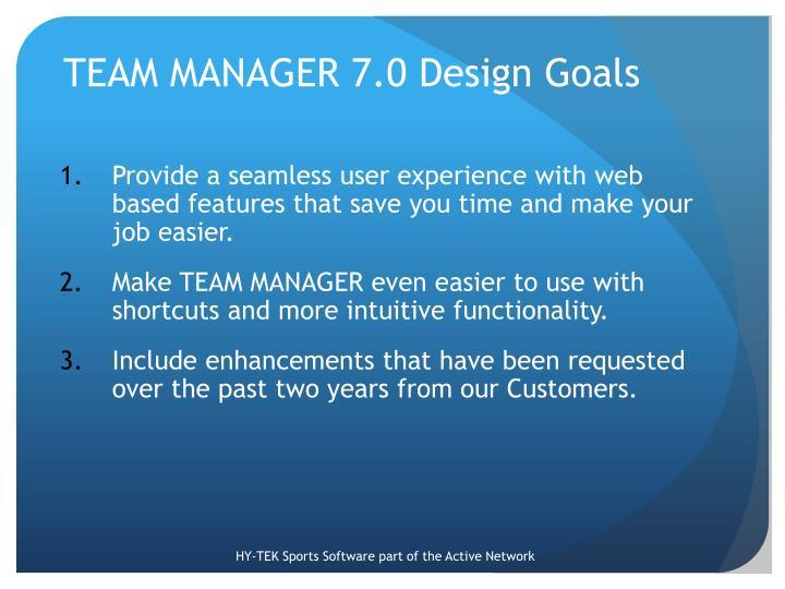 TEAM MANAGER 7.0 Design Goals