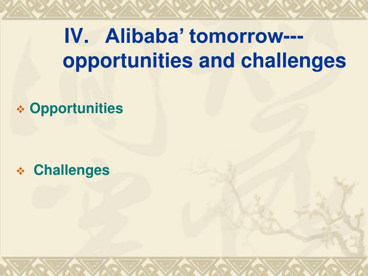 Alibaba' tomorrow---opportunities and challenges