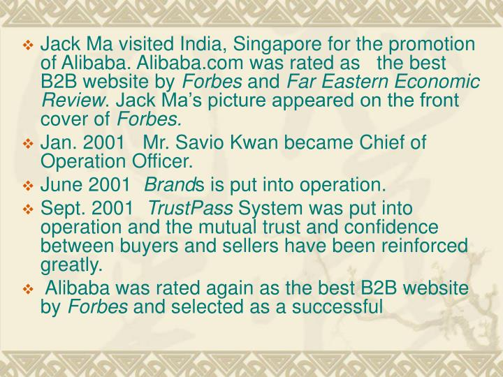 Jack Ma visited India, Singapore for the promotion of Alibaba. Alibaba.com was rated as   the best B2B website by