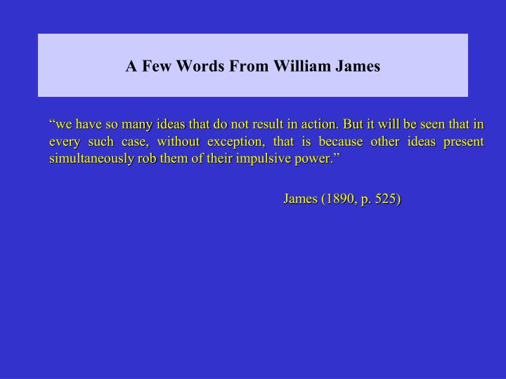 A Few Words From William James