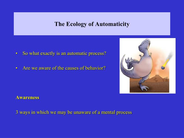 The Ecology of Automaticity