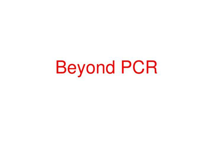Beyond PCR