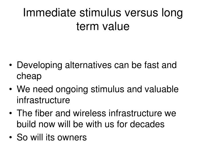 Immediate stimulus versus long term value