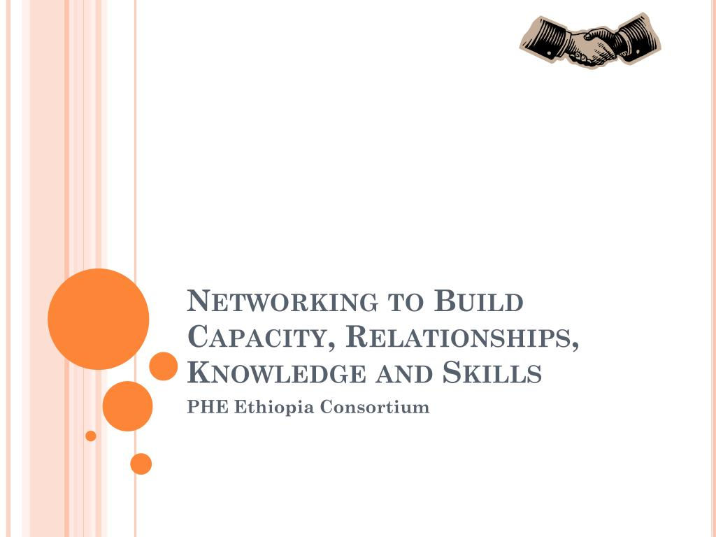 Networking to Build Capacity, Relationships, Knowledge and Skills