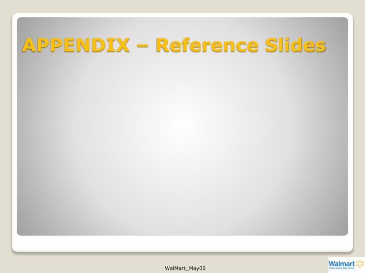 APPENDIX – Reference Slides