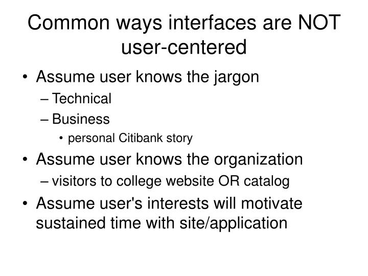 Common ways interfaces are NOT user-centered