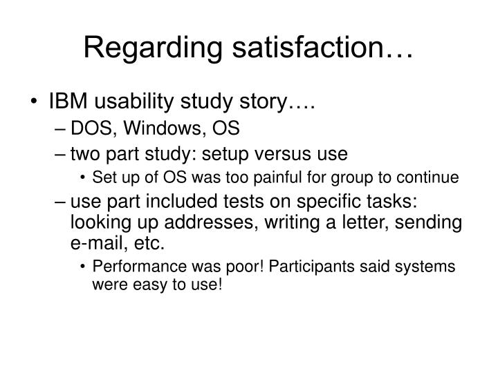 Regarding satisfaction…
