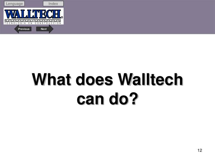 What does Walltech can do?