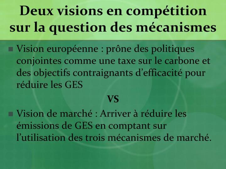 Deux visions en compétition sur la question des mécanismes