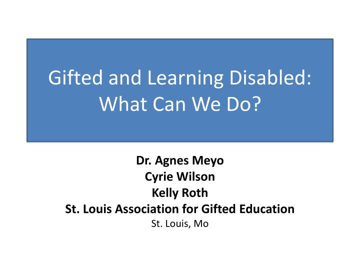 Gifted and learning disabled what can we do