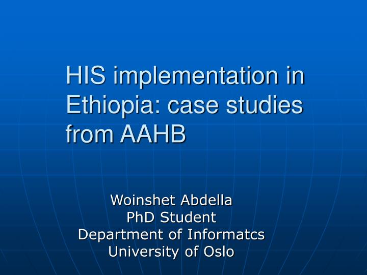 His implementation in ethiopia case studies from aahb