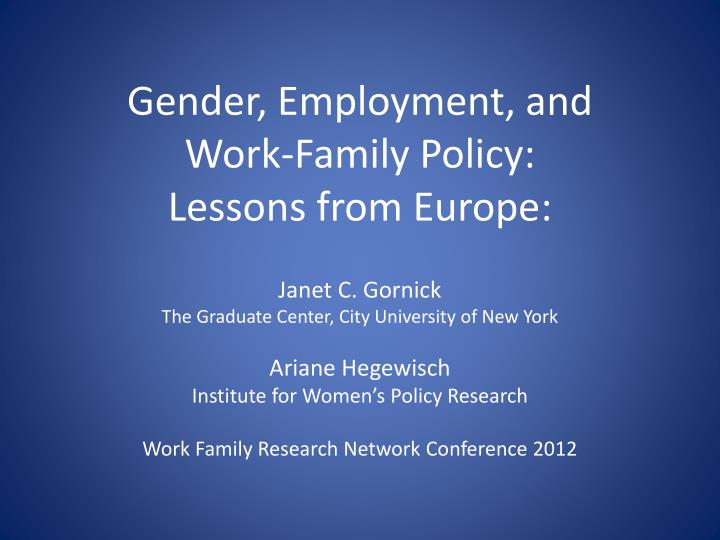 Gender employment and work family policy lessons from europe