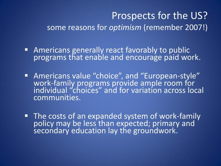 Prospects for the US?