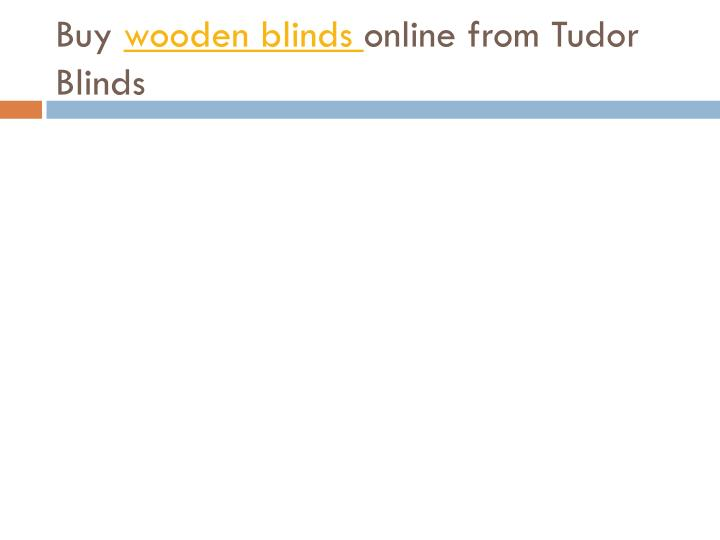Buy wooden blinds online from tudor blinds