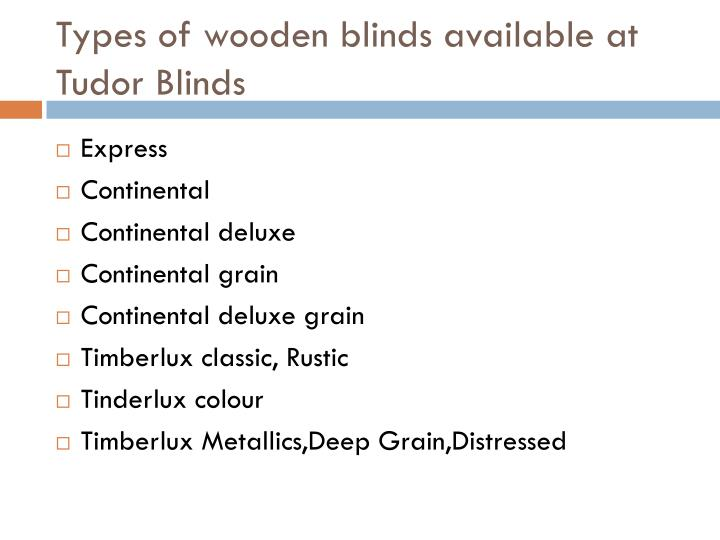 Types of wooden blinds available at tudor blinds