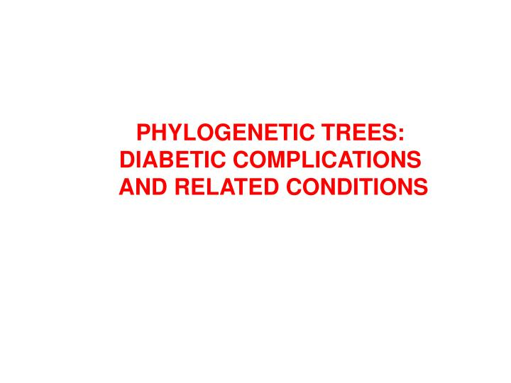 PHYLOGENETIC TREES:
