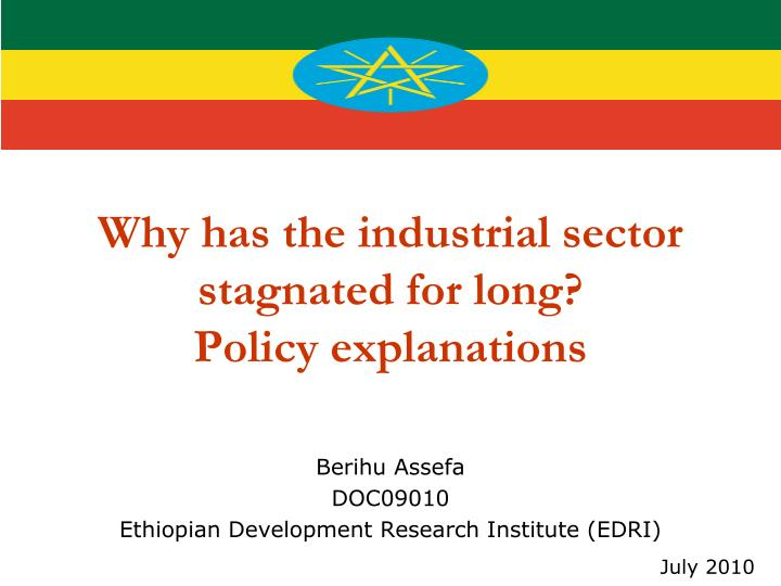 Ethiopia why has the industrial sector stagnated for long policy explanations