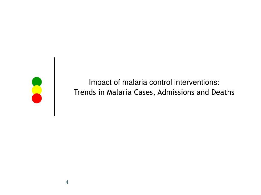 Impact of malaria control interventions: