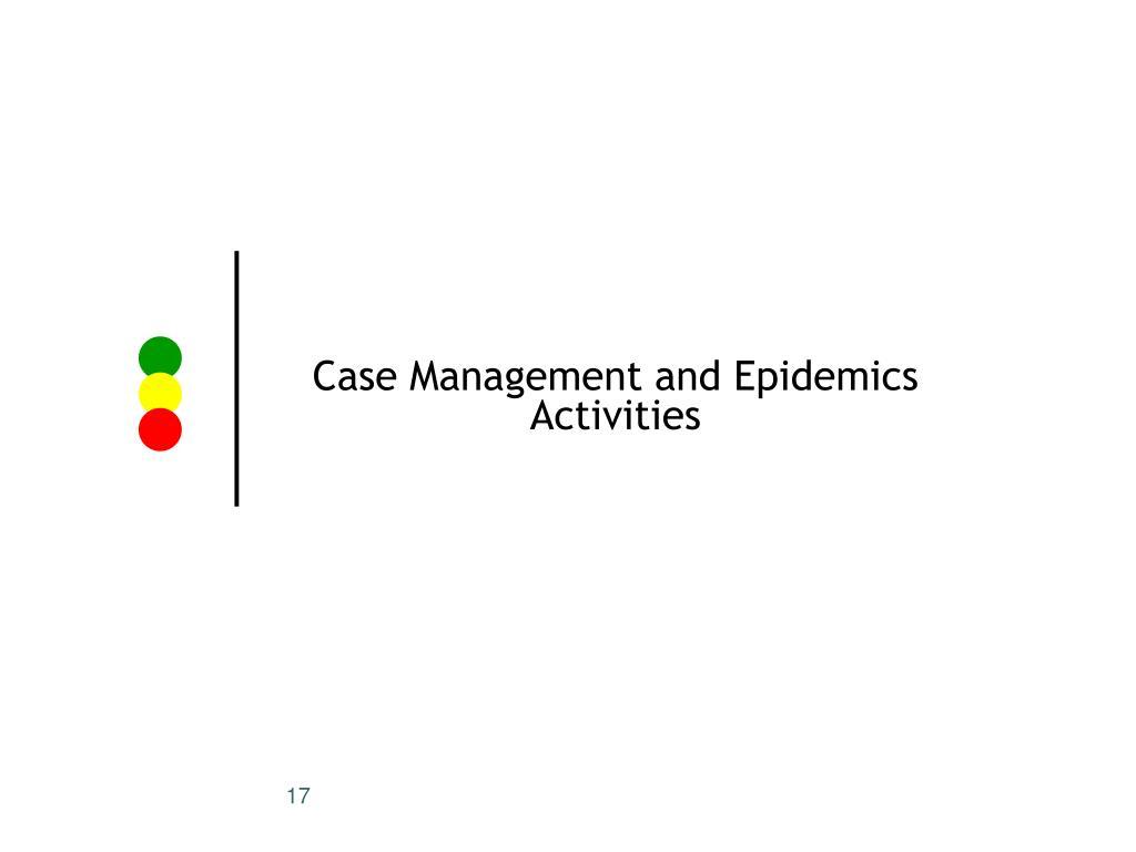 Case Management and Epidemics Activities