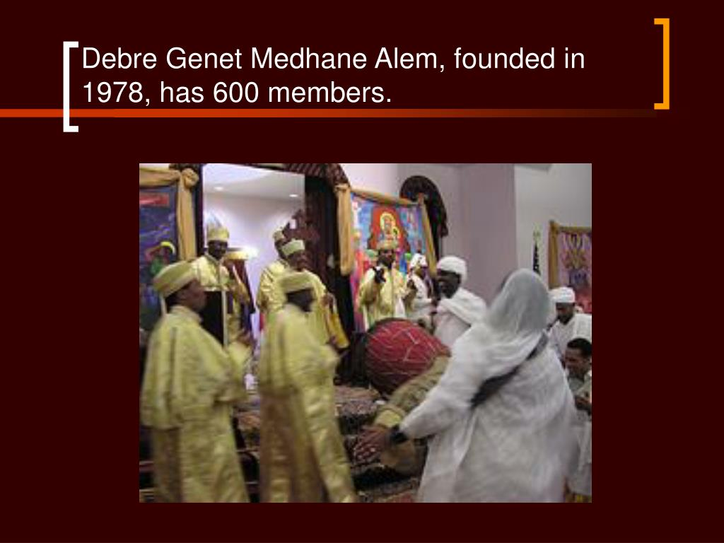 Debre Genet Medhane Alem, founded in 1978, has 600 members.