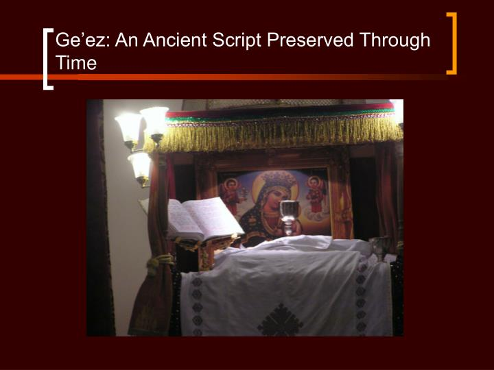 Ge ez an ancient script preserved through time l.jpg