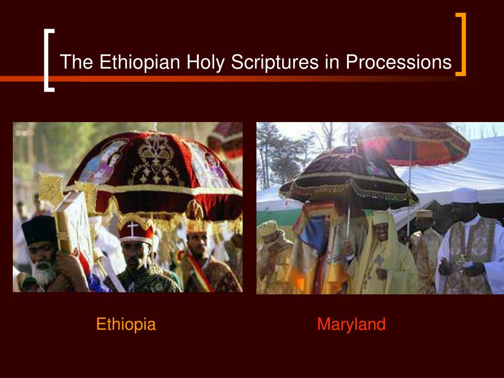 The Ethiopian Holy Scriptures in Processions