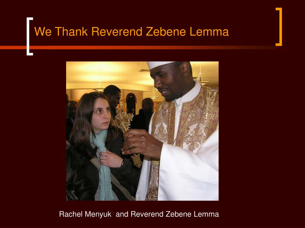 We Thank Reverend Zebene Lemma